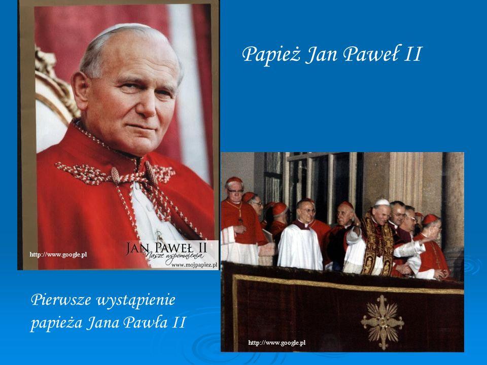 Pierwsze wystąpienie papieża Jana Pawła II Papież Jan Paweł II http://www.google.pl