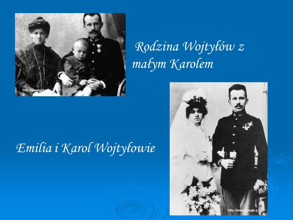 Rodzina Wojtyłów z małym Karolem Emilia i Karol Wojtyłowie http://www.google. p