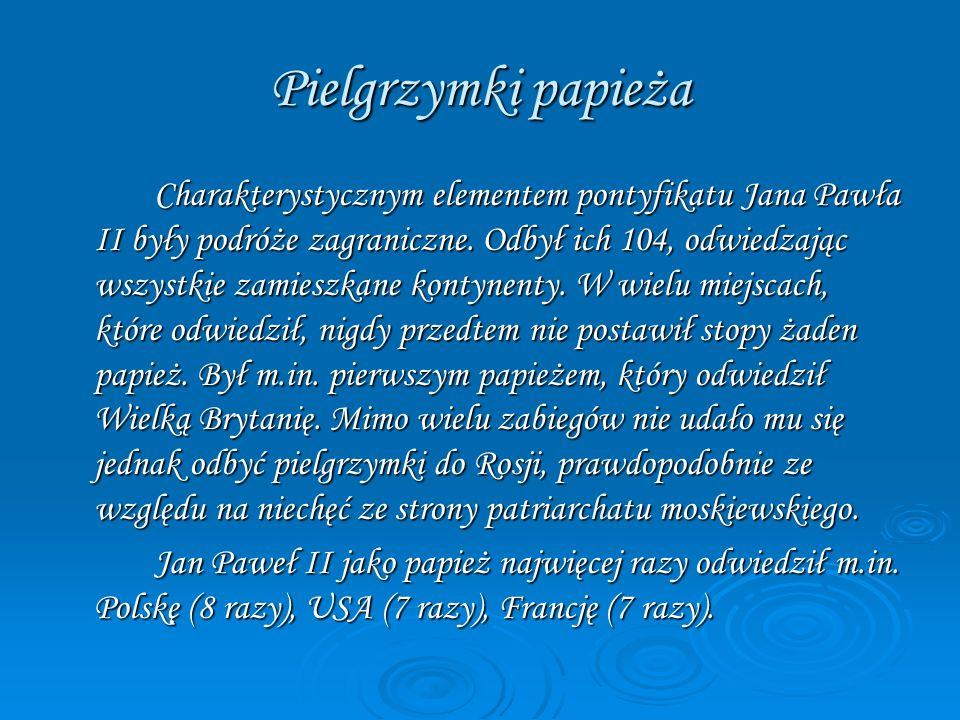 Pielgrzymki papieża Charakterystycznym elementem pontyfikatu Jana Pawła II były podróże zagraniczne. Odbył ich 104, odwiedzając wszystkie zamieszkane
