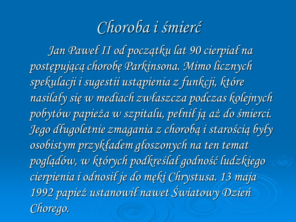 Zmarł 2 Kwietnia 2005 roku o godzinie 21:37 Papież Jan Paweł II odszedł do wieczności w swych prywatnych apartamentach w Watykanie.