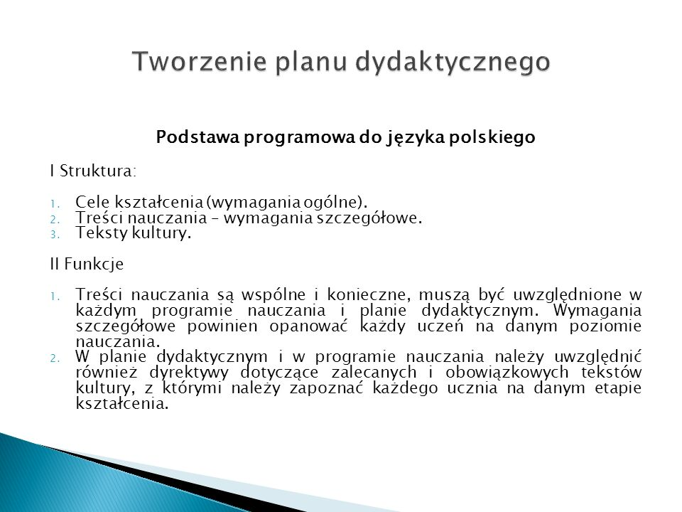 Podstawa programowa do języka polskiego I Struktura: 1. Cele kształcenia (wymagania ogólne). 2. Treści nauczania – wymagania szczegółowe. 3. Teksty ku
