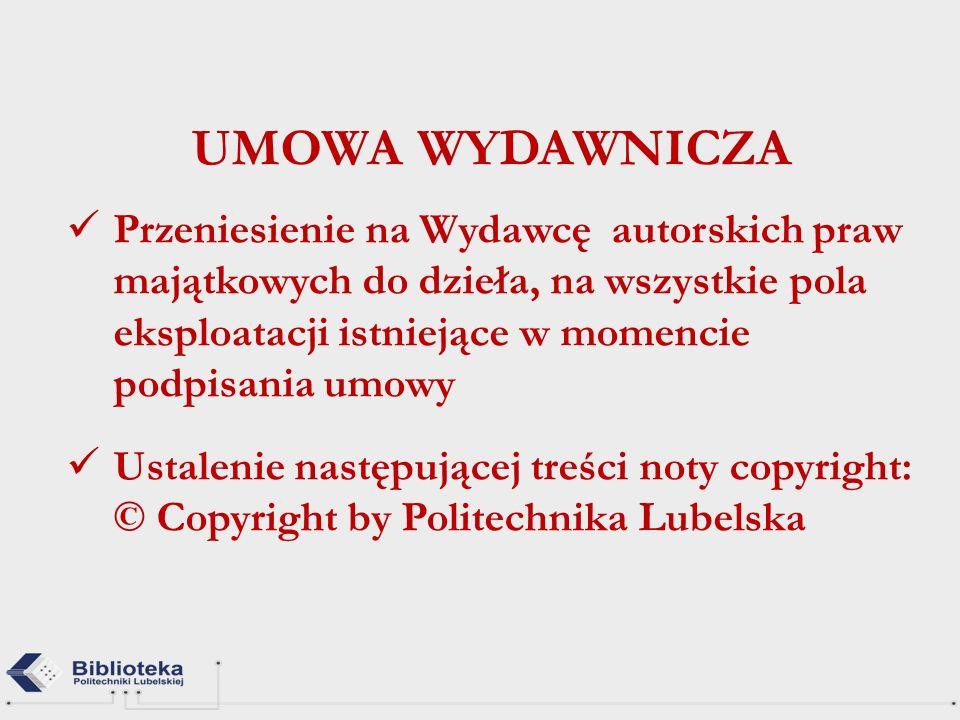 UMOWA WYDAWNICZA Przeniesienie na Wydawcę autorskich praw majątkowych do dzieła, na wszystkie pola eksploatacji istniejące w momencie podpisania umowy