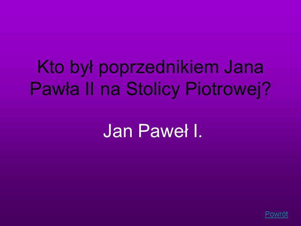 Powrót Kto był poprzednikiem Jana Pawła II na Stolicy Piotrowej? Jan Paweł I.