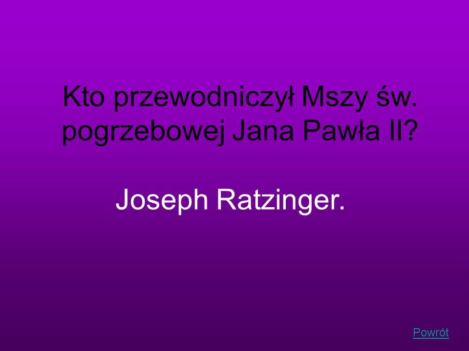 Powrót Kto przewodniczył Mszy św. pogrzebowej Jana Pawła II? Joseph Ratzinger.