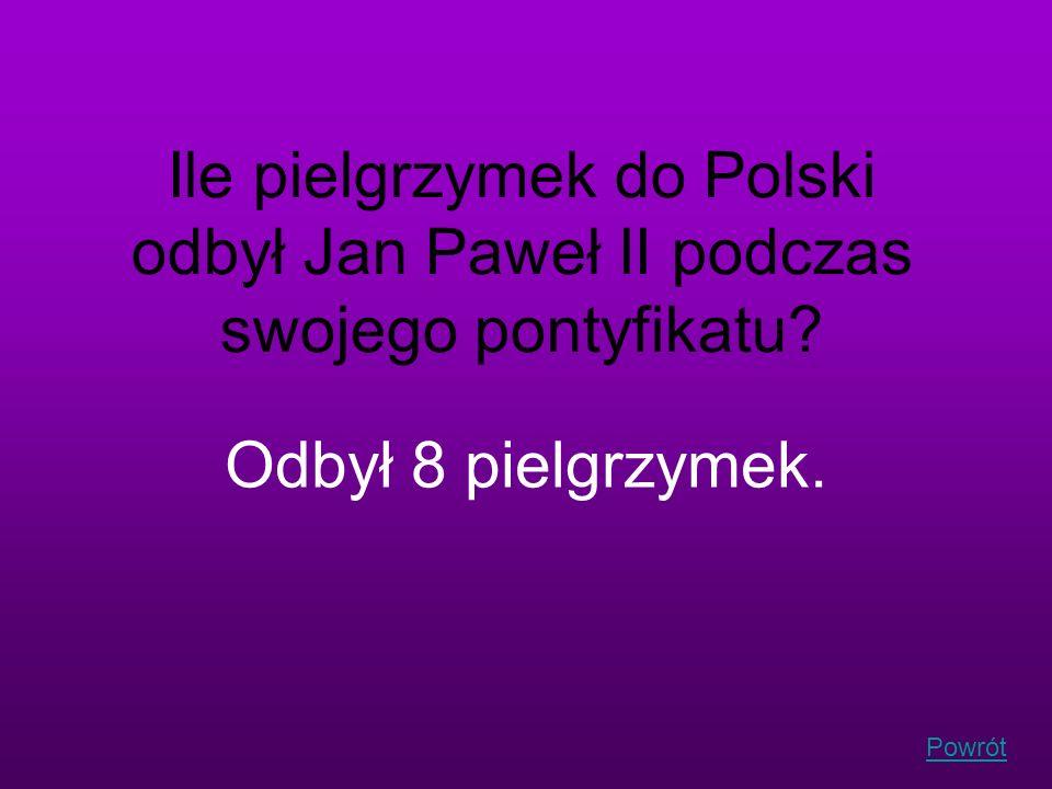 Powrót Ile pielgrzymek do Polski odbył Jan Paweł II podczas swojego pontyfikatu? Odbył 8 pielgrzymek.
