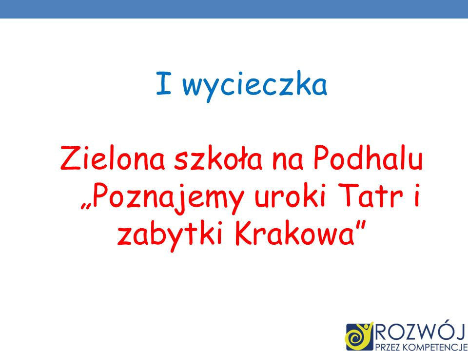 I wycieczka Zielona szkoła na Podhalu Poznajemy uroki Tatr i zabytki Krakowa