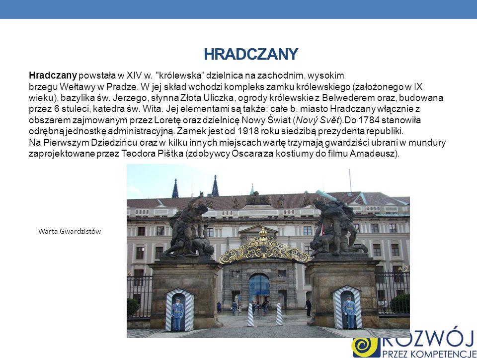HRADCZANY Hradczany powstała w XIV w.