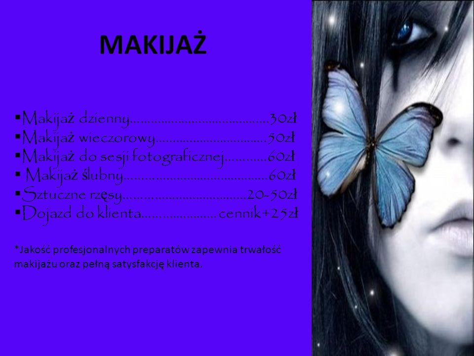 MAKIJAŻ Makija ż dzienny……….…..……………....…….30z ł Makija ż wieczorowy……..………….……..….50z ł Makija ż do sesji fotograficznej……......60z ł Makija ż ś lubn