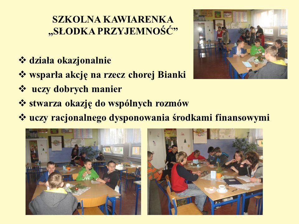 SZKOLNA KAWIARENKA SŁODKA PRZYJEMNOŚĆ działa okazjonalnie wsparła akcję na rzecz chorej Bianki uczy dobrych manier stwarza okazję do wspólnych rozmów uczy racjonalnego dysponowania środkami finansowymi