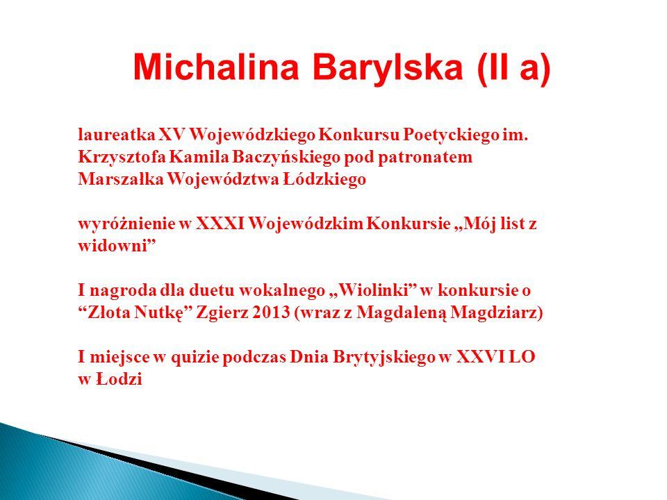 Michalina Barylska (II a) laureatka XV Wojewódzkiego Konkursu Poetyckiego im. Krzysztofa Kamila Baczyńskiego pod patronatem Marszałka Województwa Łódz