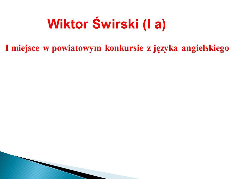 Agata Lewandowska (III a) I miejsce w powiatowym konkursie z języka angielskiego