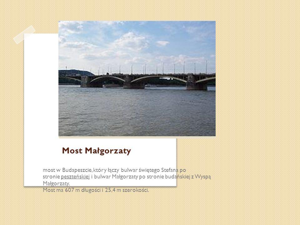 Most Małgorzaty most w Budapeszcie, który łączy bulwar świętego Stefana po stronie peszteńskiej i bulwar Małgorzaty po stronie budańskiej z Wyspą Małg
