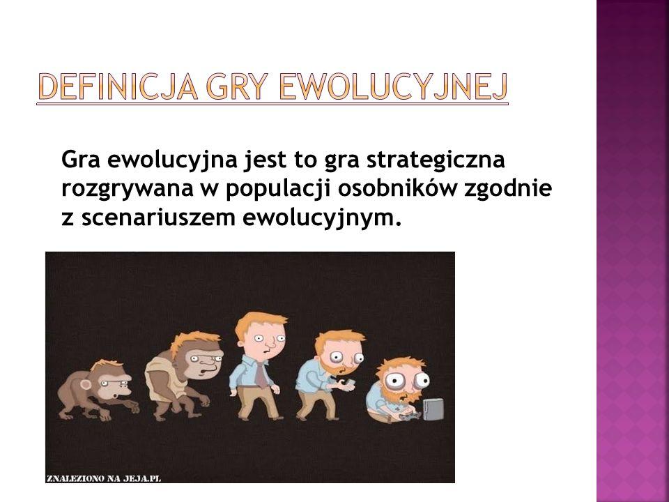 Gra ewolucyjna jest to gra strategiczna rozgrywana w populacji osobników zgodnie z scenariuszem ewolucyjnym.