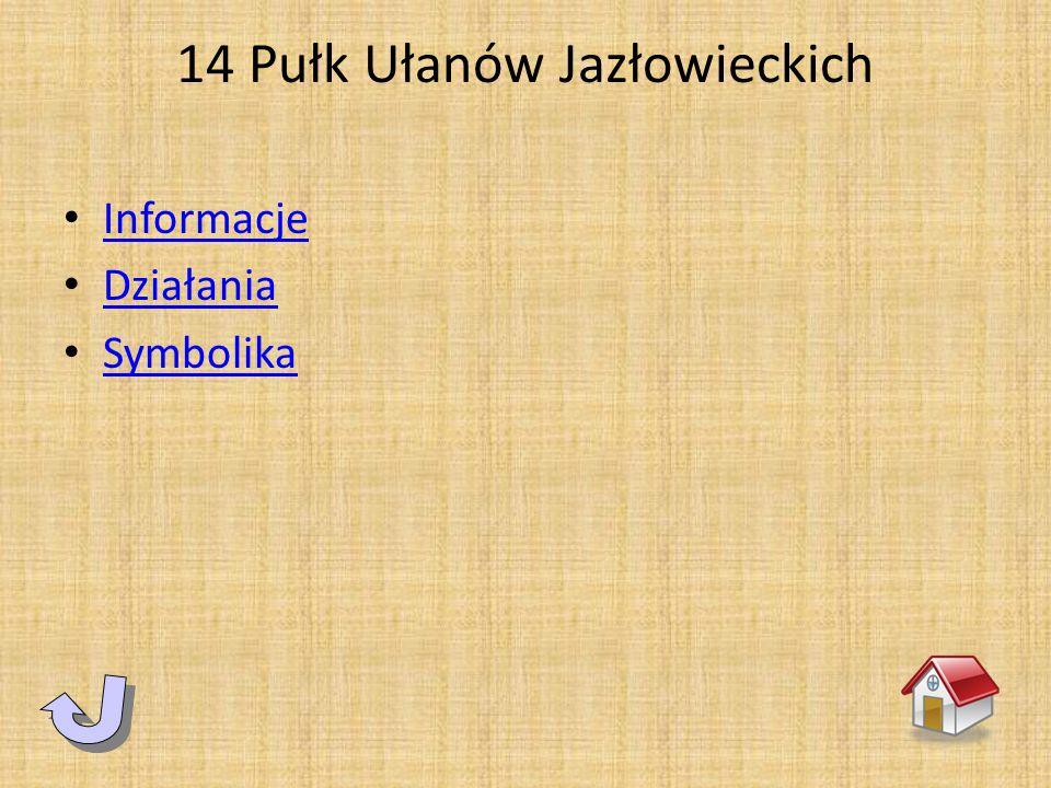 14 Pułk Ułanów Jazłowieckich Informacje Działania Symbolika