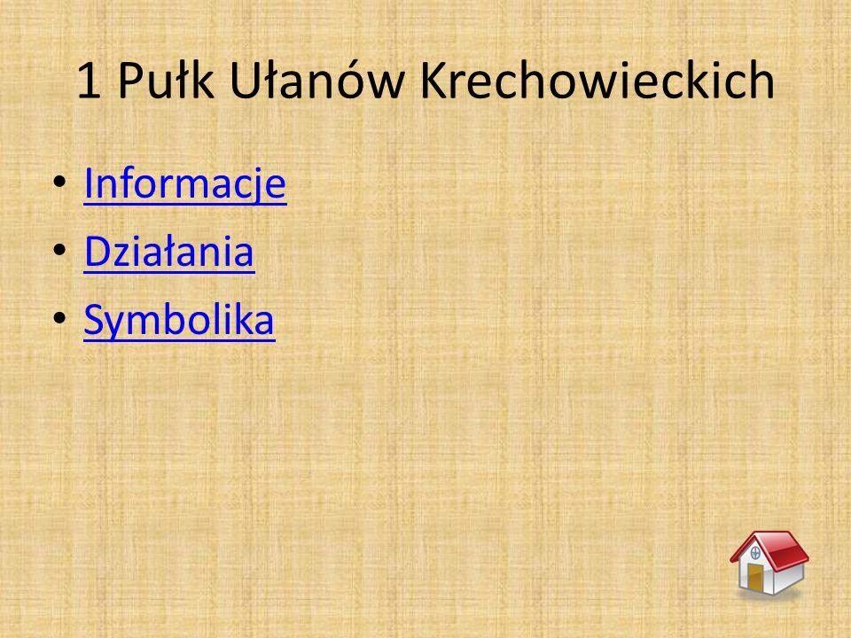 1 Pułk Ułanów Krechowieckich Informacje Działania Symbolika