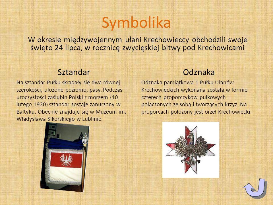Symbolika W okresie międzywojennym ułani Krechowieccy obchodzili swoje święto 24 lipca, w rocznicę zwycięskiej bitwy pod Krechowicami Sztandar Na szta