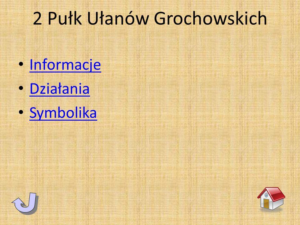 2 Pułk Ułanów Grochowskich Informacje Działania Symbolika
