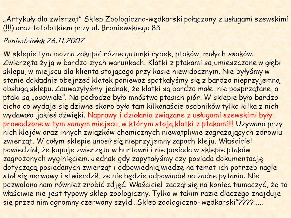 Artykuły dla zwierząt Sklep Zoologiczno-wędkarski połączony z usługami szewskimi (!!!) oraz totolotkiem przy ul. Broniewskiego 85 Poniedziałek 26.11.2