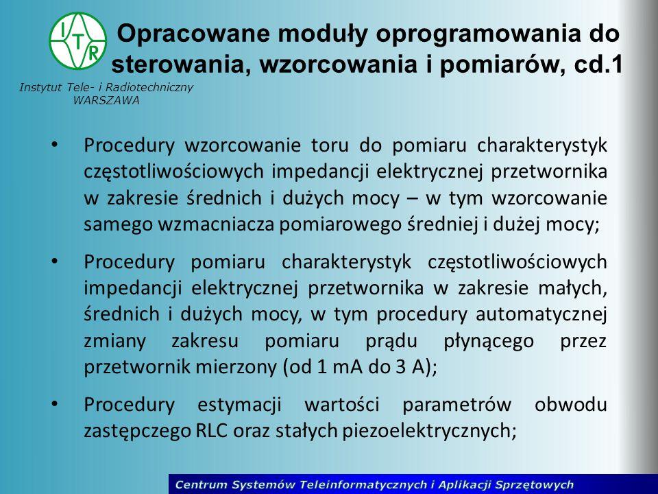 Instytut Tele- i Radiotechniczny WARSZAWA Procedury wzorcowanie toru do pomiaru charakterystyk częstotliwościowych impedancji elektrycznej przetwornik