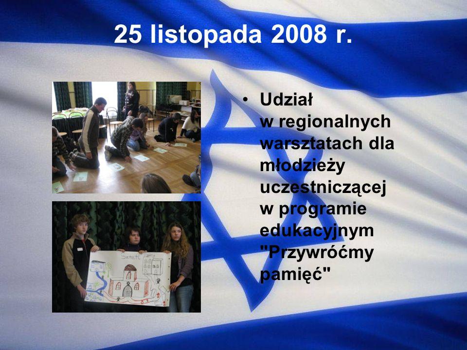 25 listopada 2008 r. Udział w regionalnych warsztatach dla młodzieży uczestniczącej w programie edukacyjnym