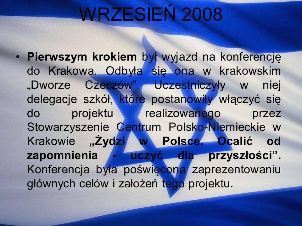 WRZESIEŃ 2008 Pierwszym krokiem był wyjazd na konferencję do Krakowa. Odbyła się ona w krakowskim Dworze Czeczów. Uczestniczyły w niej delegacje szkół