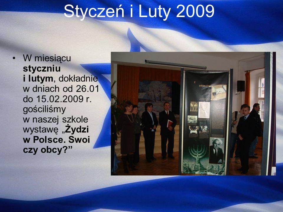 Styczeń i Luty 2009 W miesiącu styczniu i lutym, dokładnie w dniach od 26.01 do 15.02.2009 r. gościliśmy w naszej szkole wystawę Żydzi w Polsce. Swoi