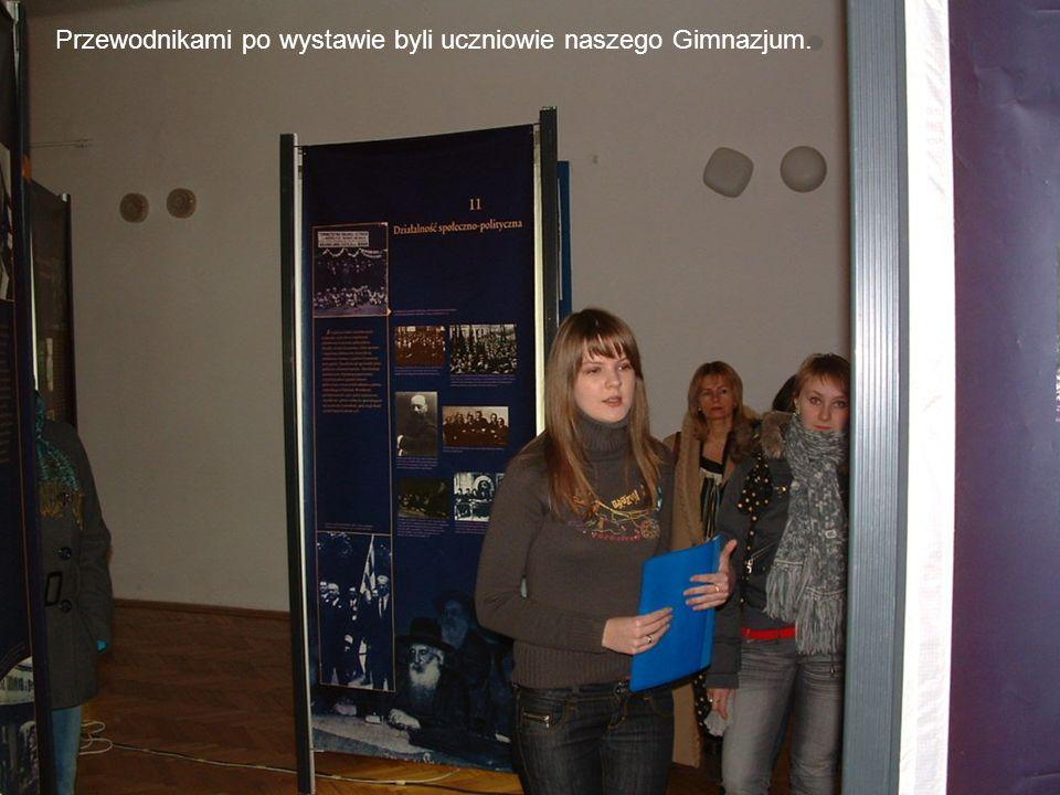 Przewodnikami po wystawie byli uczniowie naszego Gimnazjum.