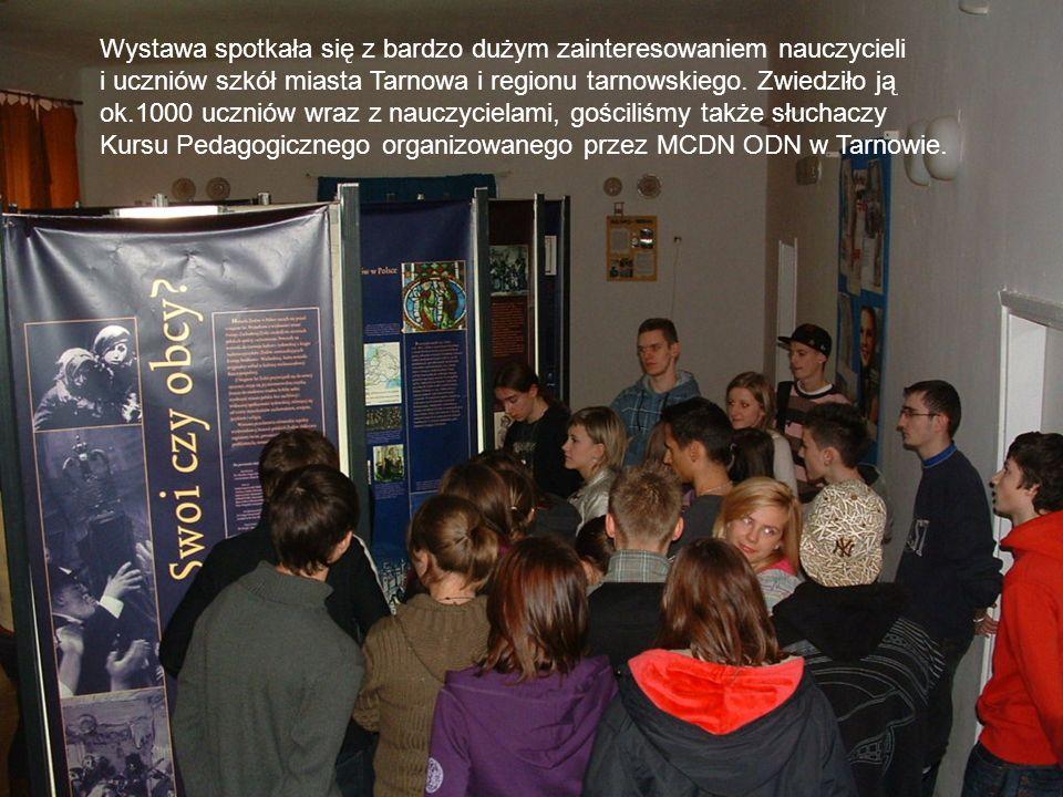 Wystawa spotkała się z bardzo dużym zainteresowaniem nauczycieli i uczniów szkół miasta Tarnowa i regionu tarnowskiego. Zwiedziło ją ok.1000 uczniów w
