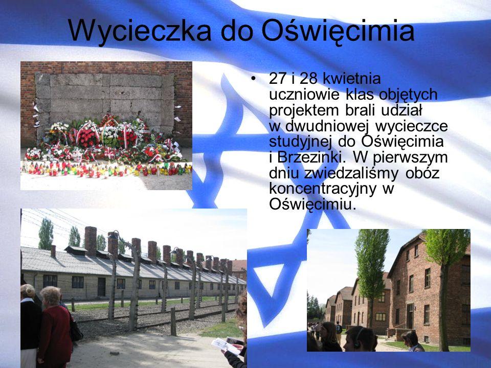 Wycieczka do Oświęcimia 27 i 28 kwietnia uczniowie klas objętych projektem brali udział w dwudniowej wycieczce studyjnej do Oświęcimia i Brzezinki. W