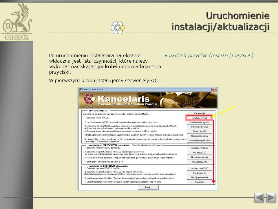 Uruchomienie instalacji/aktualizacji Po uruchomieniu instalatora na ekranie widoczna jest lista czynności, które należy wykonać naciskając po kolei odpowiadające im przyciski.
