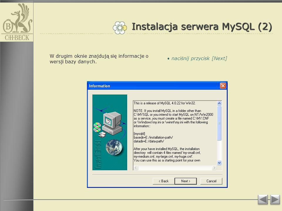 Instalacja serwera MySQL (2) W drugim oknie znajdują się informacje o wersji bazy danych.