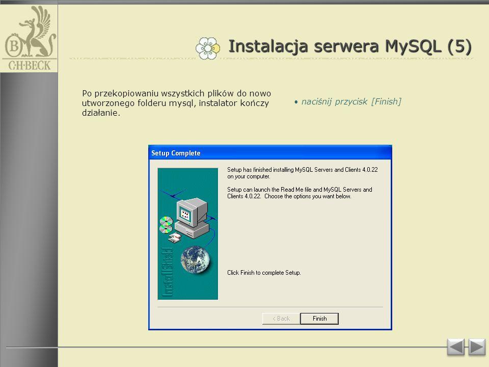 Instalacja serwera MySQL (5) Po przekopiowaniu wszystkich plików do nowo utworzonego folderu mysql, instalator kończy działanie.