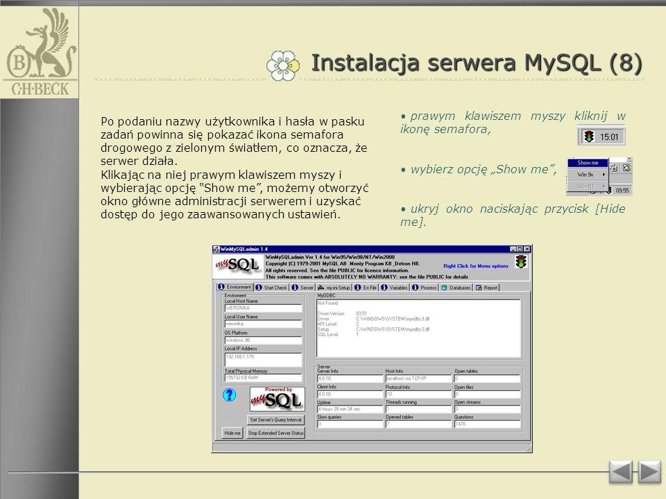 Instalacja serwera MySQL (8) Po podaniu nazwy użytkownika i hasła w pasku zadań powinna się pokazać ikona semafora drogowego z zielonym światłem, co oznacza, że serwer działa.