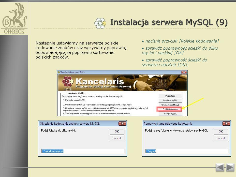 Instalacja serwera MySQL (9) Następnie ustawiamy na serwerze polskie kodowanie znaków oraz wgrywamy poprawkę odpowiadającą za poprawne sortowanie polskich znaków.