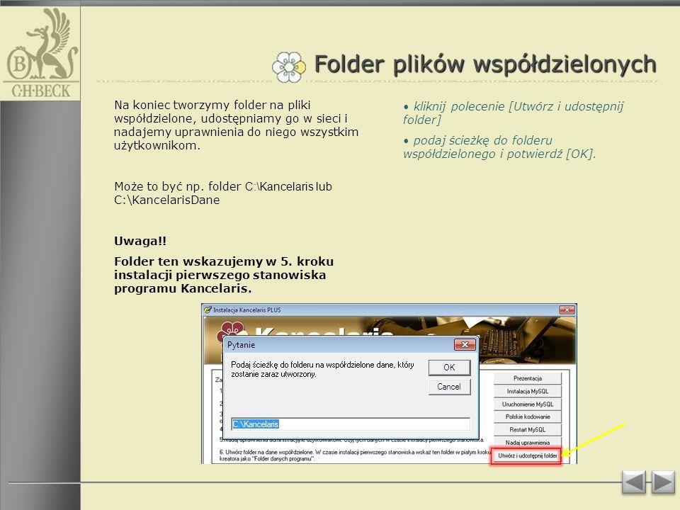 Folder plików współdzielonych Na koniec tworzymy folder na pliki współdzielone, udostępniamy go w sieci i nadajemy uprawnienia do niego wszystkim użytkownikom.