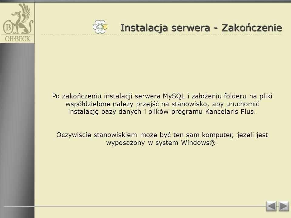 Instalacja serwera - Zakończenie Po zakończeniu instalacji serwera MySQL i założeniu folderu na pliki współdzielone należy przejść na stanowisko, aby uruchomić instalację bazy danych i plików programu Kancelaris Plus.