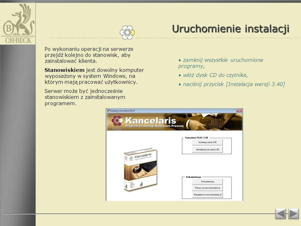 Uruchomienie instalacji Po wykonaniu operacji na serwerze przejdź kolejno do stanowisk, aby zainstalować klienta.