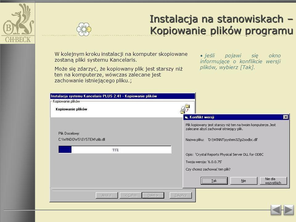 Instalacja na stanowiskach – Kopiowanie plików programu W kolejnym kroku instalacji na komputer skopiowane zostaną pliki systemu Kancelaris.