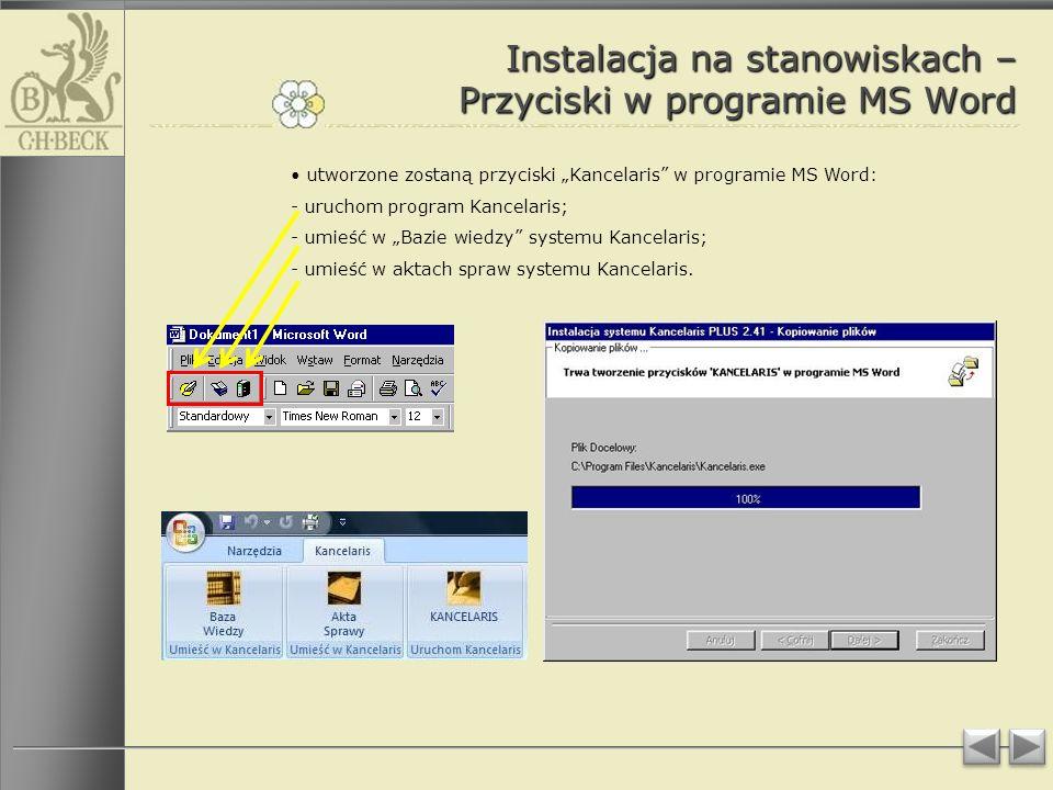 Instalacja na stanowiskach – Przyciski w programie MS Word utworzone zostaną przyciski Kancelaris w programie MS Word: - uruchom program Kancelaris; - umieść w Bazie wiedzy systemu Kancelaris; - umieść w aktach spraw systemu Kancelaris.