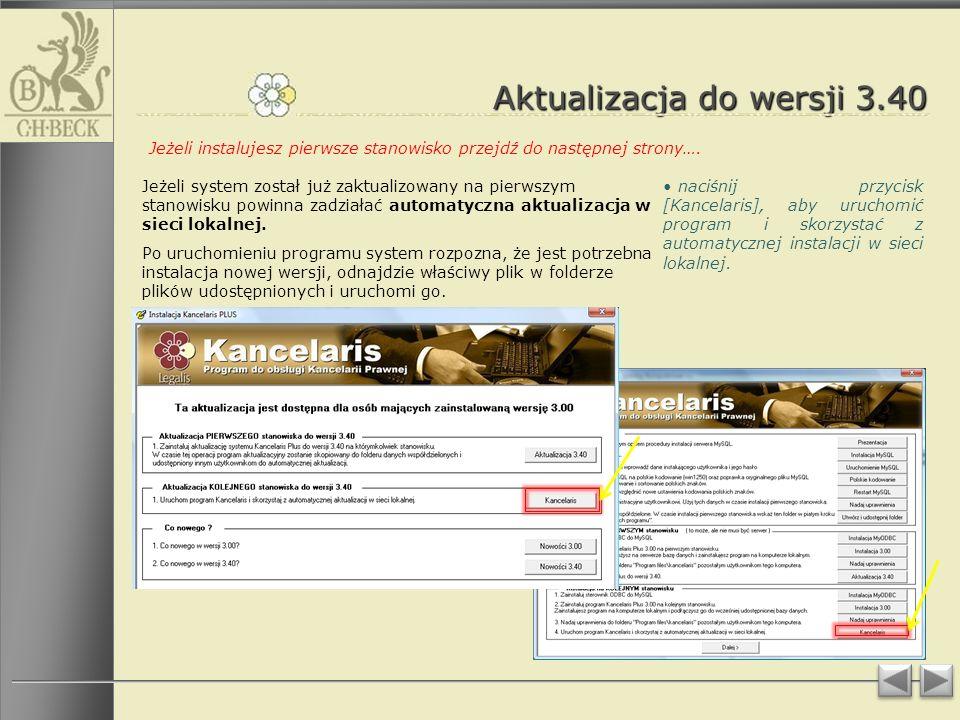 Aktualizacja do wersji 3.40 naciśnij przycisk [Kancelaris], aby uruchomić program i skorzystać z automatycznej instalacji w sieci lokalnej.