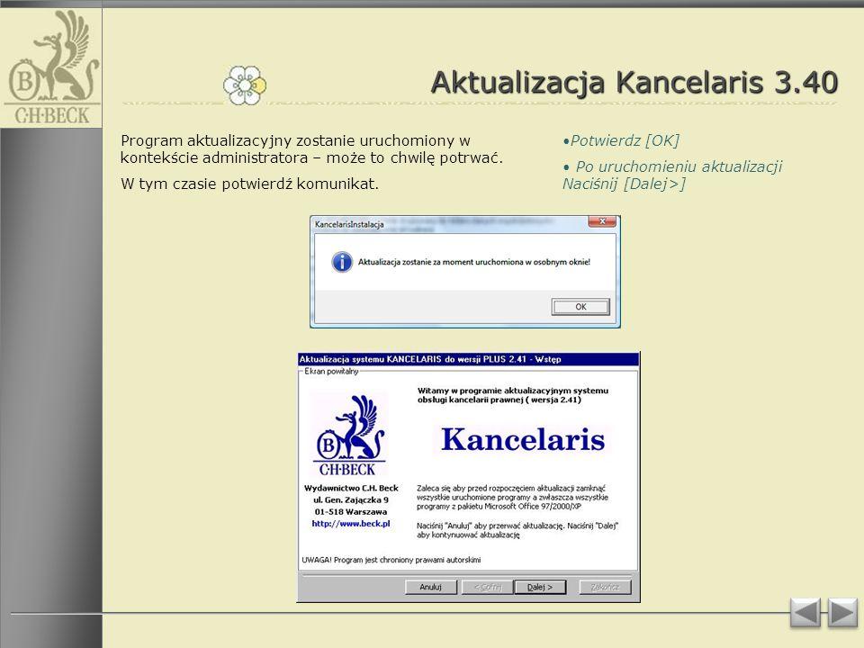 Aktualizacja Kancelaris 3.40 Program aktualizacyjny zostanie uruchomiony w kontekście administratora – może to chwilę potrwać.