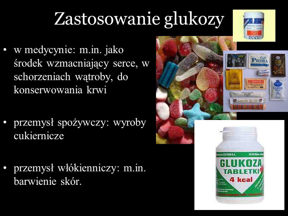 Zastosowanie glukozy w medycynie: m.in. jako środek wzmacniający serce, w schorzeniach wątroby, do konserwowania krwi przemysł spożywczy: wyroby cukie