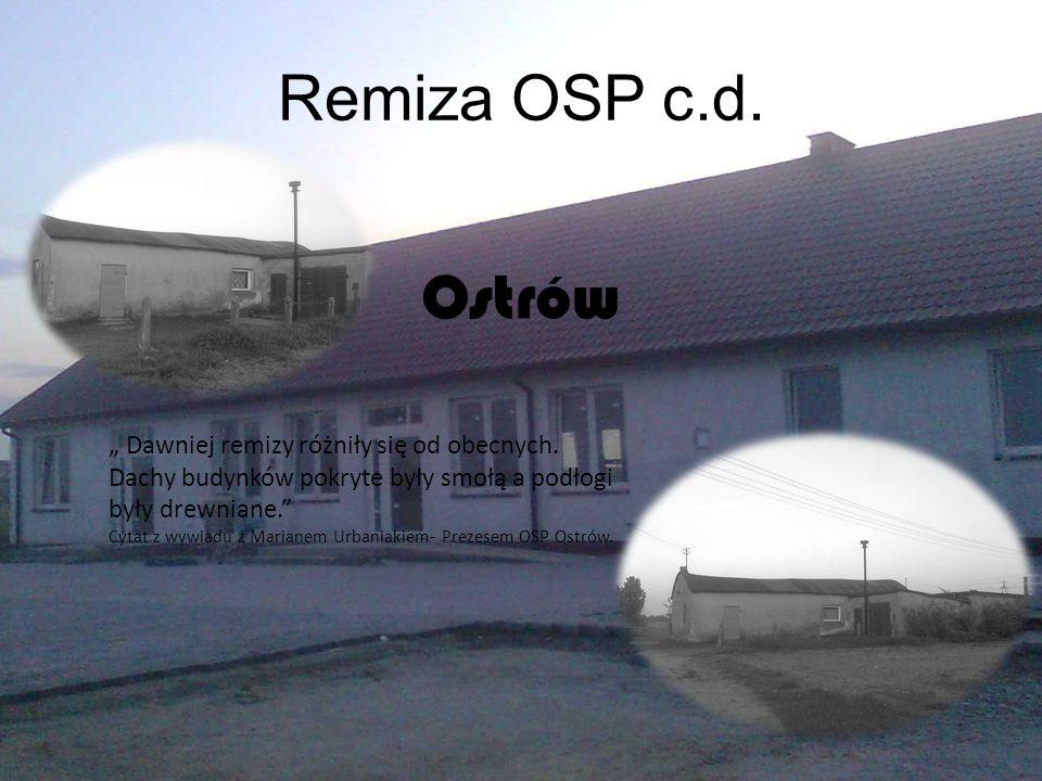 Remiza OSP c.d.Dawniej remizy różniły się od obecnych.
