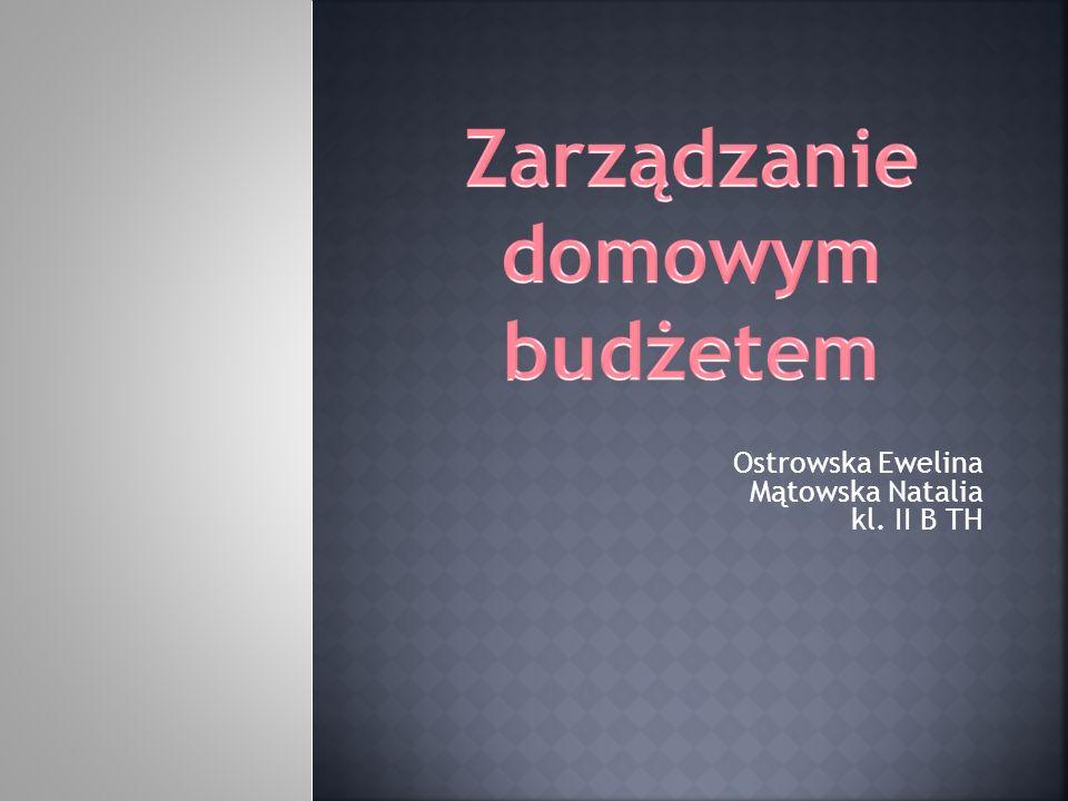 Ostrowska Ewelina Mątowska Natalia kl. II B TH