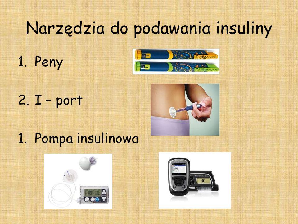 Narzędzia do podawania insuliny 1.Peny 2.I – port 1.Pompa insulinowa