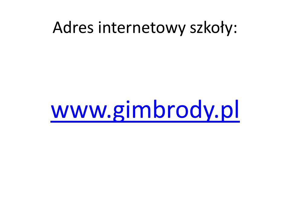 Adres internetowy szkoły: www.gimbrody.pl