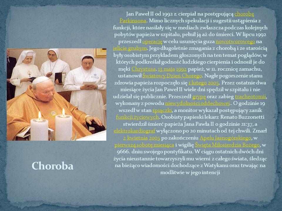 Jan Paweł II od 1992 r. cierpiał na postępującą chorobę Parkinsona. Mimo licznych spekulacji i sugestii ustąpienia z funkcji, które nasilały się w med