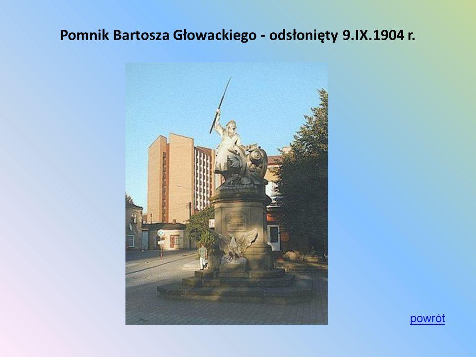 Pomnik Bartosza Głowackiego - odsłonięty 9.IX.1904 r. powrót