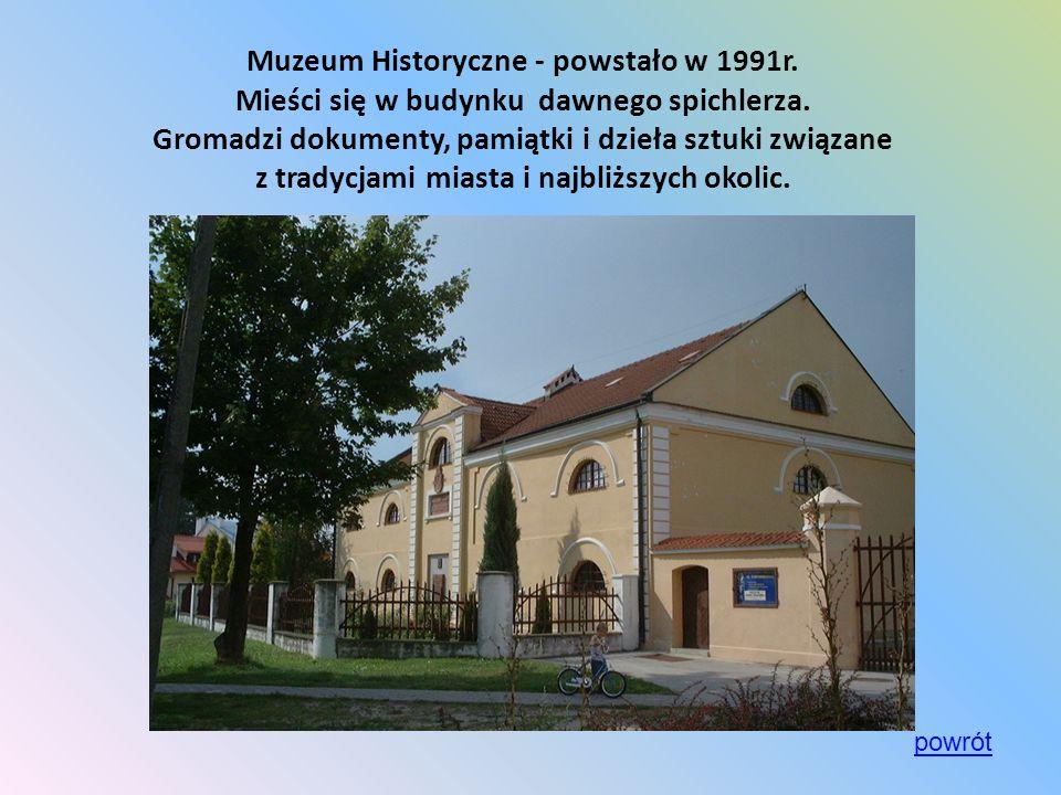 Muzeum Historyczne - powstało w 1991r. Mieści się w budynku dawnego spichlerza. Gromadzi dokumenty, pamiątki i dzieła sztuki związane z tradycjami mia