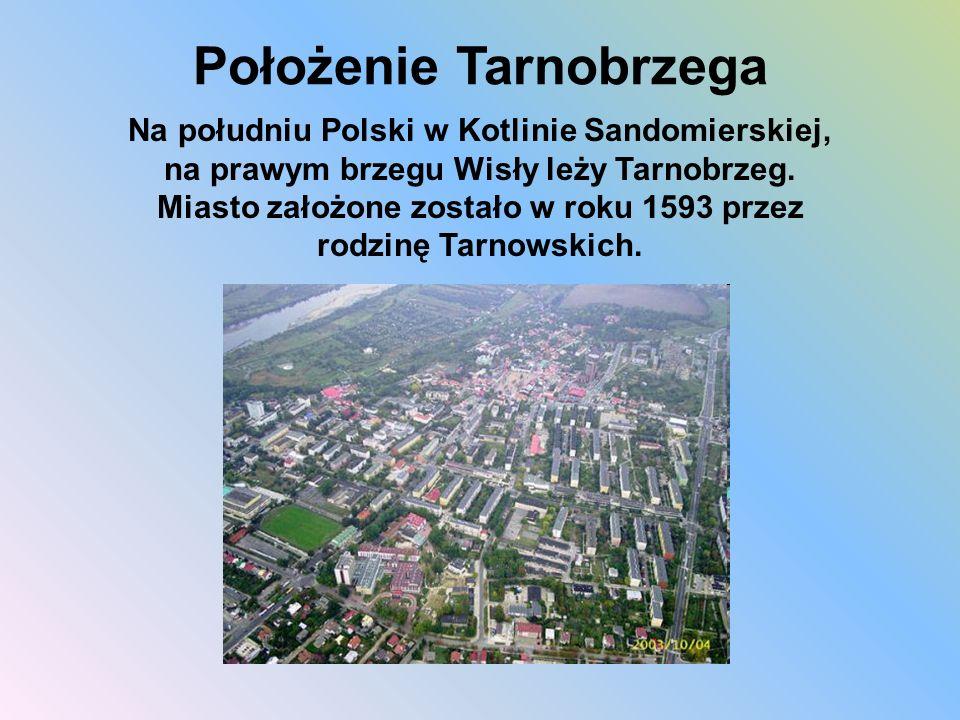 Na południu Polski w Kotlinie Sandomierskiej, na prawym brzegu Wisły leży Tarnobrzeg. Miasto założone zostało w roku 1593 przez rodzinę Tarnowskich. P